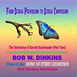 From Sexual Perversion to Sexual Conversion (Part 2)