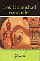 Los Upanishad Esenciales/ Upanisads. Selections