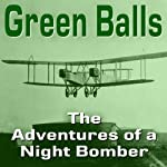 Green Balls: The Adventures of a Night Bomber | Paul Bewsher