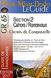 Chemin de Compostelle de Cahors à Saint-Jean-Pied-de-Port et Roncevaux (GR 65) section 2 (Miam Miam Dodo)