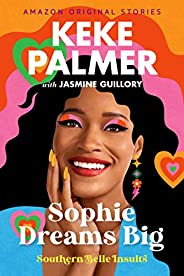 Sophie Dreams Big (Southern Belle Insults Book 5)