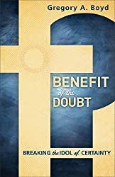 Benefit of the Doubt: Breaking the Idol of Certainty
