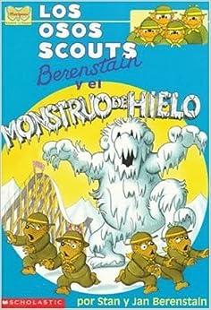Book Los Osos Scouts Berenstain y El Monstruo de Hielo (Berenstain Bear Scouts) (Spanish Edition) by Stan Berenstain (1997-12-03)