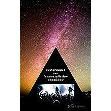 La constellation eRock 360: Selection Rock Bands (400 albums à écouter et + de 100 bands à découvrir) sur du Rock à 360° (Folk, Blues, Rock, Country, Progressif, ... Jazz, Space, Punk, Hard) (French Edition)