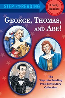 George, Thomas, and Abe!: The Step into Reading Presidents Story Collection by [Murphy, Frank, Brenner, Martha]