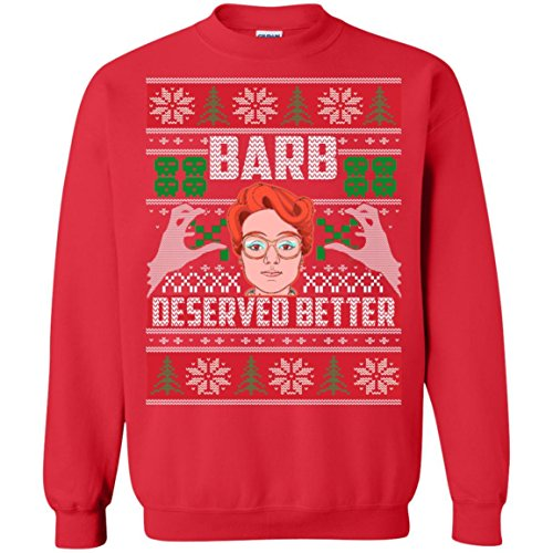 Barb Deserved Better Ugly Christmas Sweatshirt