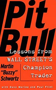Pit Bull: Lessons from Wall Street's Champion