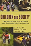 img - for Children and Society: The Sociology of Children and Childhood Socialization book / textbook / text book