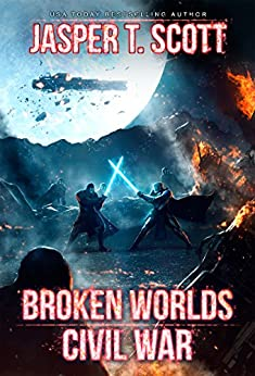 Broken Worlds (Book 3): Civil War by [Scott, Jasper T.]