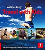 Travel with Kids: The Definitive Guide to Family Holidays Worldwide