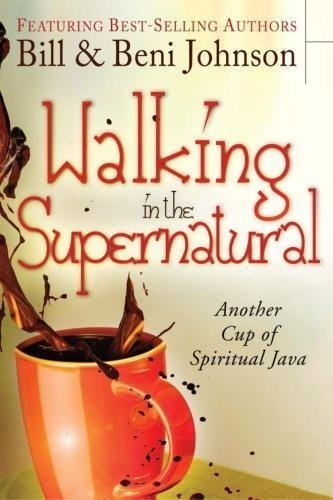 Walking in the Supernatural: Another Cup of Spiritual Java by Beni Johnson (2012-01-17)