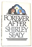 Forever After, Shirley Sealy, 0877477795