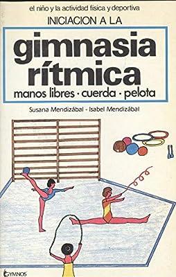 Iniciacion a la gimnasia ritmica 1manos libres, cuerda y pelota ...