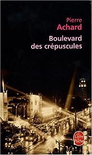 Boulevard des crépuscules, Achard, Pierre