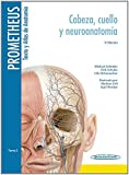img - for Prometheus texto y Atlas de Anatom a / Text and Atlas of Anatomy: Cabeza, Cuello Y Neuroanatom a / Head, Neck and Neuroanatomy (Spanish Edition) book / textbook / text book