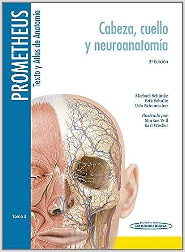Téléchargement de livres au format pdf Prometheus texto y Atlas de Anatomía / Text and Atlas of Anatomy: Cabeza, Cuello Y Neuroanatomía / Head, Neck and Neuroanatomy PDF ePub MOBI