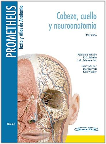 Descargar Libro Prometheus. Texto Y Altas De Anatomía. Tomo 3. Cabeza, Cuello Y Neuroanatomía Michael Schünke /  Erik Schulte /  Udo Schumacher