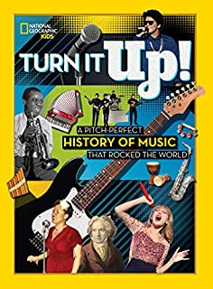 Book Cover: Turn It Up!: A pitch-perfect history of music that rocked the world