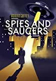 Spies and Saucers