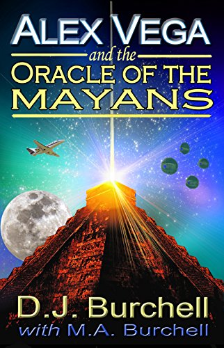 "Read the book Amazon reviewers are calling ""a combination of Harry Potter and Star Wars!""  Alex Vega And The Oracle Of The Mayans by D.J. Burchell"