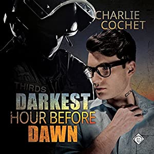 Audio Book Review: Darkest Hour Before Dawn (THIRDS #9) by Charlie Cochet (Author) & Mark Westfield (Narrator)