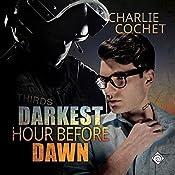 Darkest Hour Before Dawn: THIRDS | Charlie Cochet