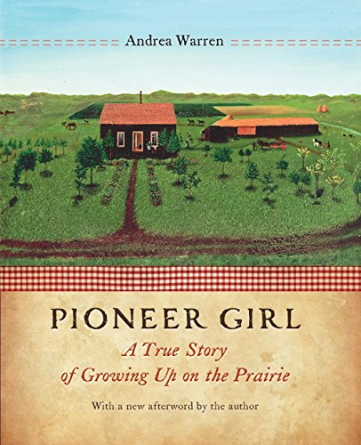 Pioneer Girl: A True Story of Growing Up on the Prairie]()