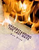 Understanding the Last Days, Dan Dyer, 1493624180