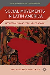 Social Movements in Latin America: Neoliberalism and Popular Resistance (Social Movements and Transformation)