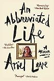 An Abbreviated Life: A Memoir