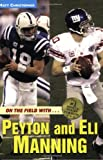 On the Field with...Peyton and Eli Manning (Matt Christopher Sports Biographies)