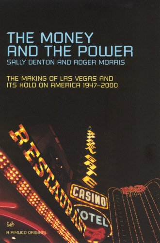 The Money And The Power: The Rise and Reign of Las Vegas pdf