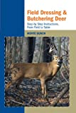 Field Dressing and Butchering Deer, Monte Burch, 1599211726