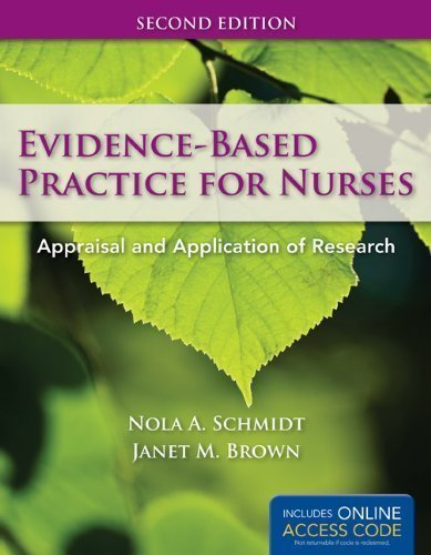 Evidence-Based Practice For Nurses (Schmidt, Evidence Based Practice for Nurses) by Schmidt, Nola A. Published by Jones & Bartlett Learning 2nd (second) edition (2011) Paperback