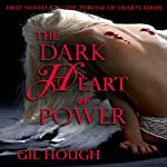 The Dark Heart of Power: The Throne of Hearts, Book 1 | Gil Hough
