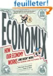 Economix: How and Why Our Economy Wor...