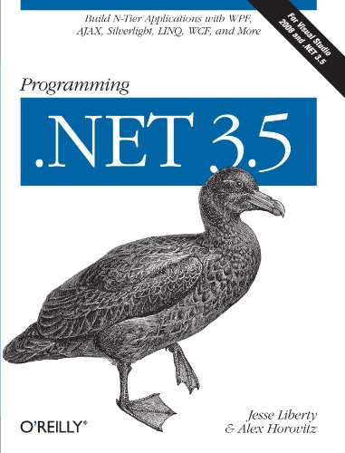 Programming .NET 3.5: Build N-Tier Applications with WPF, AJAX, Silverlight, LINQ, WCF, and More by Brand: O'Reilly Media