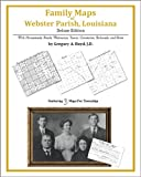 Family Maps of Webster Parish, Louisiana, Deluxe Edition : With Homesteads, Roads, Waterways, Towns, Cemeteries, Railroads, and More, Boyd, Gregory A., 1420314661