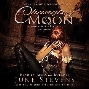 Changing Moon: A Moon Sisters Novel Audiobook