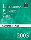 2003 International Plumbing Code Commentary (International Code Council Series)