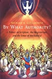 By What Authority?: A Primer on Scripture, the Magisterium, and the Sense of the Faithful, Richard R. Gaillardetz, 0814628729