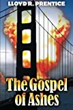 The Gospel of Ashes, Lloyd R. Prentice, 0982589220