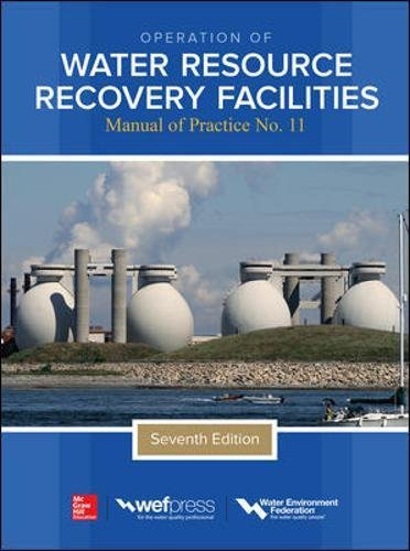 (Operation of Water Resource Recovery Facilities, Manual of Practice No. 11, Seventh Edition)