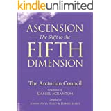 Ascension: The Shift to the Fifth Dimension, Volume 1: The Arcturian Council