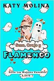 Sexo, Orujo y Flamenco: 1 (Las Mujeres González)