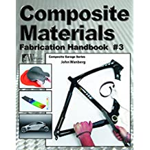 Composite Materials Fabrication Handbook #3 (Composite Garage)