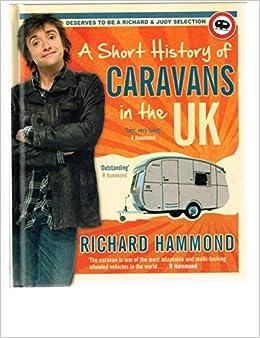 A Short History Of Caravans In The UK Richard Hammond Amazon