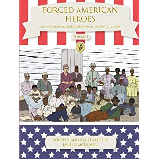 Forced American Heroes: Educational Coloring and Activity Book (Volume 1)
