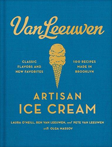 Van Leeuwen Artisan Ice Cream Book by Laura O'Neill, Benjamin Van Leeuwen, Peter Van Leeuwen