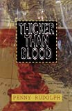 Thicker Than Blood, Penny Rudolph, 1590581636
